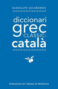 Diccionari Grec Classic Catala - Guadalupe Golobarde