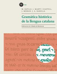 Gramatica Historica De La Llengua Catalana - M.  Batlle  /  J.   Marti I Castell  /  [ET AL. ]