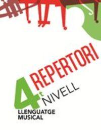 LLENGUATGE MUSICAL 4 NIVELL - REPERTORI