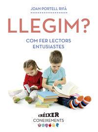 LLEGIM? - COM FER LECTORS ENTUSIASTES