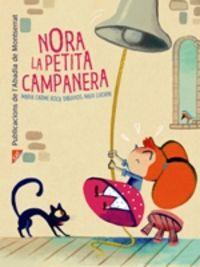 nora - la petita campanera - Maria Carme Roca Costa / Maxi Luchini (il. )