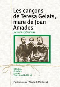 CANÇONS DE TERESA GELATS, MARE DE JOAN AMADES, LES