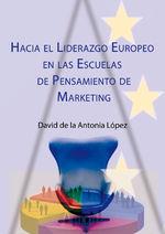 Hacia El Liderazgo Europeo En Las Escuelas De Pensamiento De Marketing - David De La Antonia López