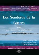 Los Senderos De La Guerra Para Una Educación Y Una Sociedad Antimilitarista - Jose Luis González Yuste Dani Capmany Sans