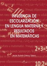 Influencia De Escolarización En Lengua Materna Y Resultados En Matemáticas - Jesús Rubén Sáenz Sáenz