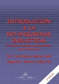 (2 ED) INTRODUCCION A LA ESTANQUEIDAD INDUSTRIAL - PRINCIPIOS, CONCEPTOS, APLICACIONES, CASOS PRACTICOS