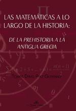 Las Matemáticas A Lo Largo De La Historia: De La Prehistoria A La Antigua Grecia - Tomás David Páez Gutierrez