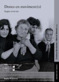 Dones En Moviment (s) - Segles Xviii-Xxi - Merce Renom