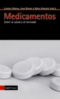 MEDICAMENTOS - ENTRE LA SALUD Y EL MERCADO