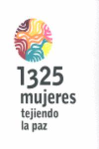 1325 MUJERES TEJIENDO LA PAZ