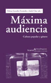 Maxima Audiencia - Cultura Popular Y Genero - Helena  Gonzalez Fernandez  /  Isabel  Clua Gines