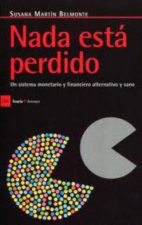 Nada Esta Perdido - Susana Martin Belmonte