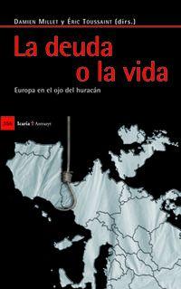 La  deuda o la vida  -  Europa En El Ojo Del Huracan - Damien  Millet  /  Eric  Toussaint