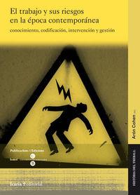El trabajo y sus riesgos en la epoca contemporanea - Aron Cohen