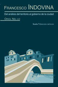 Francesco Indovina - Del Analisis Del Territorio Al Gobierno - Oriol Nel-Lo