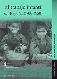 Trabajo Infantil En España, El (1700-1950) - Jose Maria Borras Llop