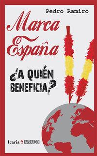 MARCA ESPAÑA - ¿A QUIEN BENEFICIA?