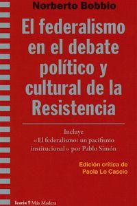EL FEDERALISMO EN EL DEBATE POLITICO Y CULTURAL DE LA RESISTENCIA