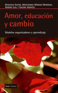 Amor, Educacion Y Cambio - Genoveva Sastre