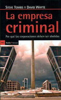 Empresa Criminal, La - Por Que Las Corporaciones Deben Ser Abolidas - Steve Tombs / David Whyte