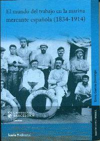 MUNDO DEL TRABAJO EN LA MARINA MERCANTE ESPAÑOLA, EL (1834-1914)