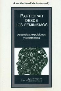 Participar Desde Los Feminismos - Ausencias, Expulsiones Y Resistencias - Jone Martinez-Palacios (coord)