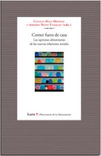 COMER FUERA DE CASA - LAS OPCIONES ALIMENTARIAS DE LAS NUEVAS RELACIONES SOCIALES