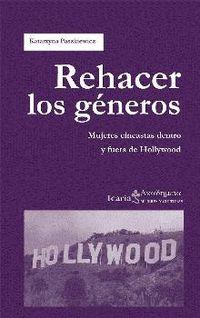 REHACER LOS GENEROS - MUJERES CINEASTAS DENTRO Y FUERA DE HOLLYWOOD