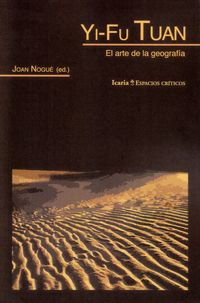 Yi-Fun Tuan - El Arte De La Geografia - Joan Nogue (ed. )