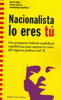 Nacionalista Lo Eres Tu - Eric Tello / Pedro Ibarra / Dominique Saillard