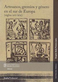 ARTESANOS, GREMIOS Y GENERO EN SUR DE EUROPA (SIGLOS XVI-XIX)