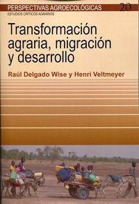 Transformacion Agraria, Migracion Y Desarrollo - Raul Delgado Wise / Henri Veltmeyer