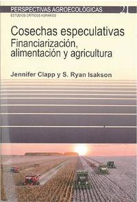 COSECHAS ESPECULATIVAS - FINANCIARIZACION, ALIMENTACION Y AGRICULTURA