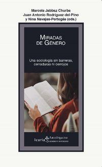 MIRADAS DE GENERO - UNA SOCIOLOGIA SIN BARRERAS, CERRADURAS NI CERROJOS