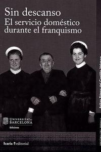 SIN DESCANSO - EL SERVICIO DOMESTICO DURANTE EL FRANQUISMO