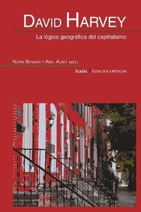 DAVID HARVEY - LA LOGICA GEOGRAFICA DEL CAPITALISMO