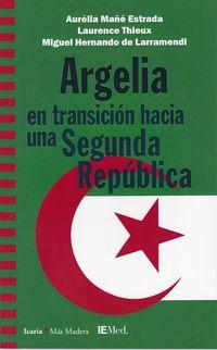 Argelia En Transicion Hacia Una Segunda Republica - Aurelia Mañe Estrada / Laurence Thieux / Miguel Hernando De Larramendi