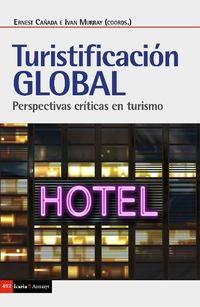 Turistificacion Global - Ernest Cañada / Ivan Murray