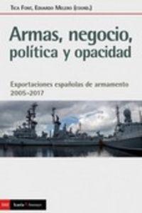 ARMAS, NEGOCIO, POLITICA Y OPACIDAD - EXPORTACIONES ESPAÑOLAS DE ARMAMENTO 2005-2017