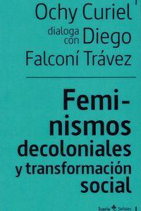FEMINISMOS DECOLONIALES Y TRANSFORMACION SOCIALES - OCHY CURIEL DIALOGA CON DIEGO FALCONI TRAVEZ