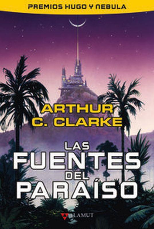 Las fuentes del paraiso - Arthur C. Clarke