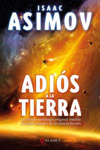 adios a la tierra - Isaac Asimov