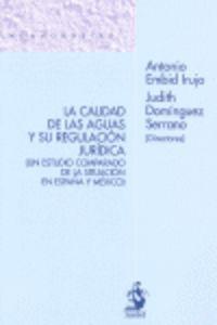Calidad De Las Aguas Y Su Regulacion Juridica - Antonio Embrid Irujo / Judith Dominguez Serrano
