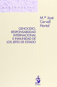 Genocidio, Responsabilidad Internacional E Inmunidad De Los Jefes - Maria Jose Cervell Hortal