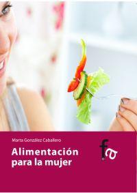 Alimentacion Para La Mujer - Marta Gonzalez Caballero