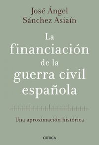 La financiacion de la guerra civil española - Jose Angel Sanchez Asiain