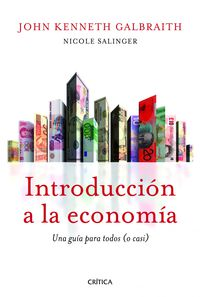 Introduccion A La Economia - John  Galbraith  /  Nicole  Salinger