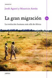 Gran Migracion, La - La Revolucion Humana Mas Alla De Africa - Jordi Agustin
