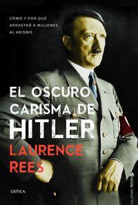 El oscuro carisma de hitler - Laurence Rees