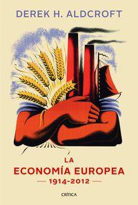Historia De La Economia Europea (1914-2012) - Derek H. Aldcroft